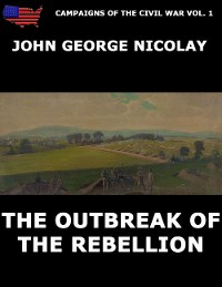 Cover Campaigns Of The Civil War Vol. 1 - The Outbreak Of Rebellion