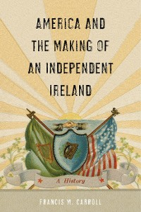 Cover America and the Making of an Independent Ireland