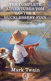 Cover The Complete Adventures Tom Sawyer & Huckleberry Finn (Illustrated)