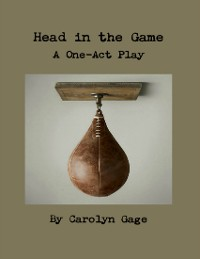Cover Head In the Game: A One - Act Play