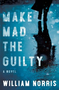 Cover Make Mad the Guilty