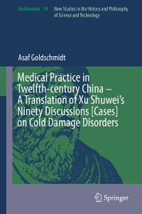 Cover Medical Practice in Twelfth-century China – A Translation of Xu Shuwei's Ninety Discussions [Cases] on Cold Damage Disorders
