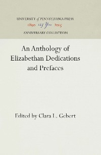 Cover An Anthology of Elizabethan Dedications and Prefaces