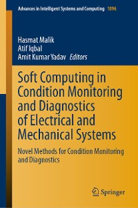 Cover Soft Computing in Condition Monitoring and Diagnostics of Electrical and Mechanical Systems