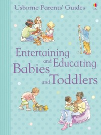 Cover Entertaining and Educating Babies and Toddlers