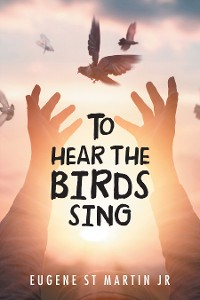 Cover To Hear the Birds Sing