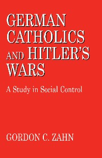Cover German Catholics and Hitler's Wars