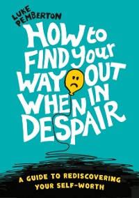 Cover How to Find Your Way Out When In Despair