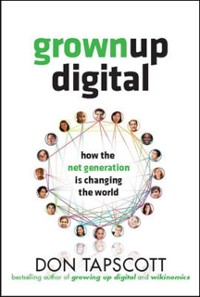 Cover Grown Up Digital: How the Net Generation is Changing Your World