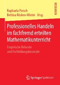 Cover Professionelles Handeln im fachfremd erteilten Mathematikunterricht