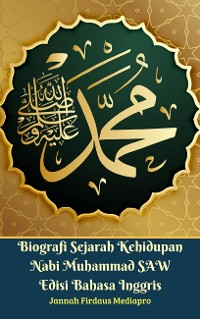 Cover Biografi Sejarah Kehidupan Nabi Muhammad SAW Edisi Bahasa Inggris
