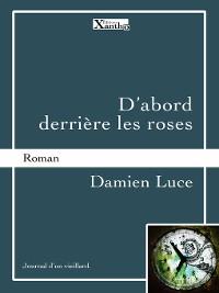 Cover D'abord derrière les roses