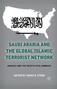 Cover Saudi Arabia and the Global Islamic Terrorist Network