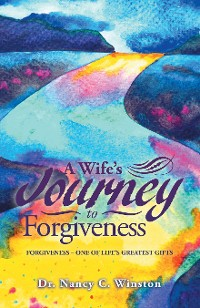 Cover A Wife's Journey to Forgiveness