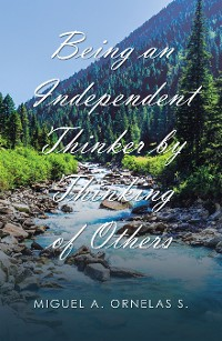 Cover Being an Independent Thinker by Thinking of Others