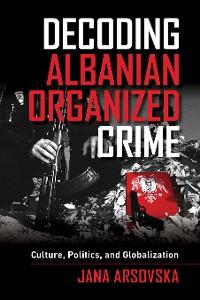 Cover Decoding Albanian Organized Crime