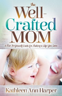 Cover The Well-Crafted Mom