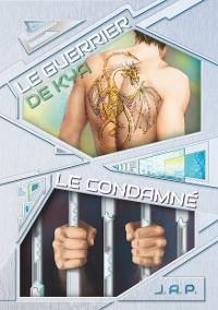 Cover Le condamné / Le guerrier de Kya