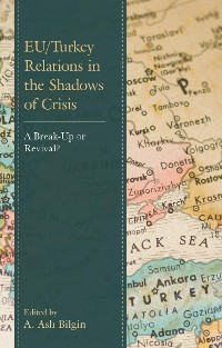 Cover EU/Turkey Relations in the Shadows of Crisis