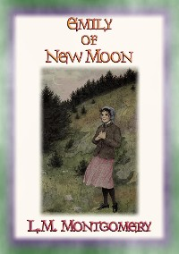 Cover EMILY OF THE NEW MOON - An orphan grows up with relatives on a Canadian farm
