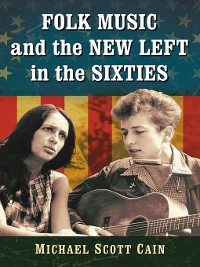 Cover Folk Music and the New Left in the Sixties