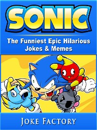 Cover Sonic The Funniest Epic Hilarious Jokes & Memes
