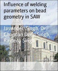 Cover Influence of welding parameters on bead geometry in SAW