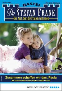Cover Dr. Stefan Frank 2485 - Arztroman