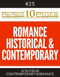 "Cover Perfect 10 Romance Historical & Contemporary Plots #25-3 ""CELIA – CONTEMPORARY ROMANCE"""