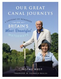 Cover Our Great Canal Journeys: A Lifetime of Memories on Britain's Most Beautiful Waterways