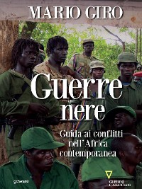 Cover Guerre nere. Guida ai conflitti nell'Africa contemporanea