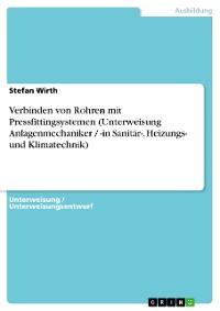 Cover Verbinden von Rohren mit Pressfittingsystemen (Unterweisung Anlagenmechaniker / -in Sanitär-, Heizungs- und Klimatechnik)