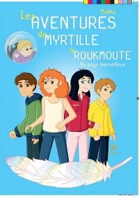 Cover Les aventures de Myrtille la Roukmoute, Tome 2