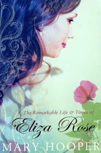 Cover Remarkable Life and Times of Eliza Rose