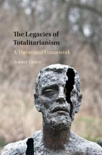 Cover Legacies of Totalitarianism