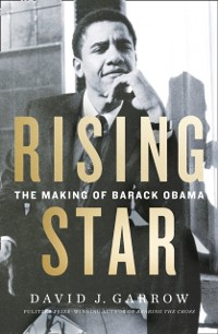 Cover Rising Star: The Making of Barack Obama