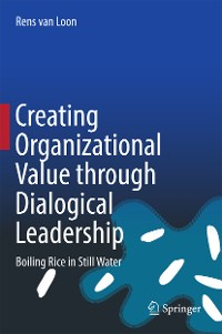 Cover Creating Organizational Value through Dialogical Leadership