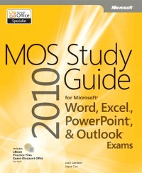 Cover MOS 2010 Study Guide for Microsoft Word, Excel, PowerPoint, and Outlook Exams