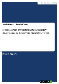 Cover Stock Market Prediction and Efficiency Analysis using Recurrent Neural Network