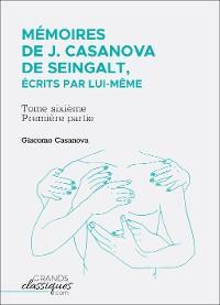Cover Mémoires de J. Casanova de Seingalt, écrits par lui-même