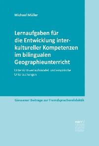 Cover Lernaufgaben für die Entwicklung interkultureller Kompetenzen im bilingualen Geographieunterricht
