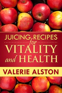 Cover Juicing Recipes For Vitality and Health