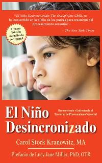 Cover El Niño Desincronizado: Reconociendo y Enfrentando El Trastorno de Procesamiento Sensorial