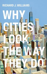 Cover Why Cities Look the Way They Do