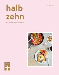Cover halb zehn - das Frühstückskochbuch mit 100 Rezepten