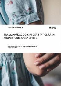 Cover Traumapädagogik in der stationären Kinder- und Jugendhilfe