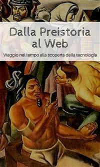Cover Dalla Preistoria al Web