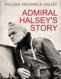 Cover Admiral Halsey's Story