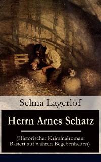 Cover Herrn Arnes Schatz (Historischer Kriminalroman: Basiert auf wahren Begebenheiten)