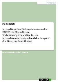 Cover Methodik in den Bildungsseminaren der DRK Freiwilligendienste. Verbesserungsvorschläge für die Methodenumsetzung anhand des Beispiels der Einsatzstellenreflexion